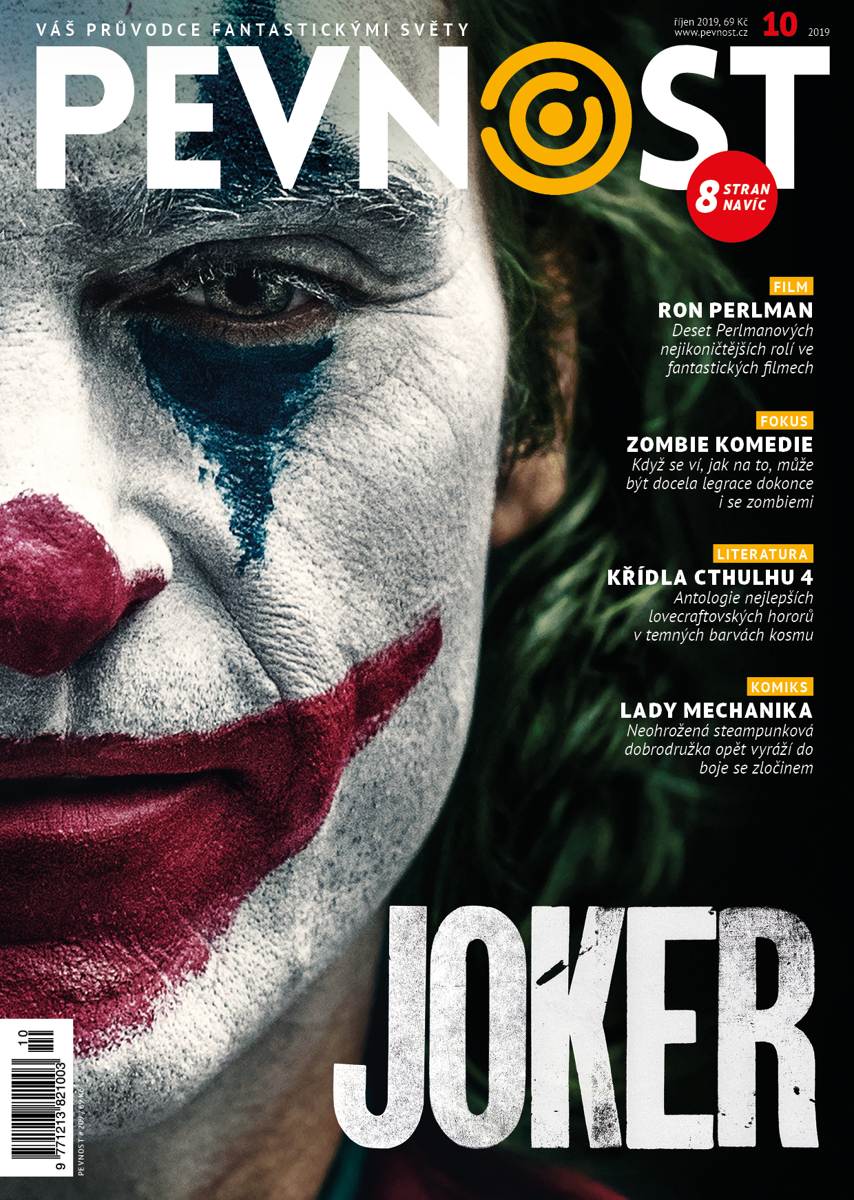 Vypusťte psy anarchie a chaosu, s novou pevností přichází Batmanova noční můra Joker. A není sám. Přivítáme spolu jednoho z hlavních hostů pražského Comic conu a necháme padnout Gondolin. Prostě fantastické číslo.