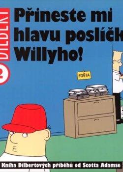Dilbert - Přineste mi hlavu poslíčka Willyho!
