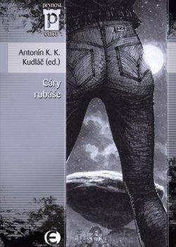 Antonín K. K. Kudláč (ed.): Cáry rubáše