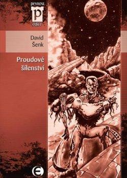 David Šenk: Proudové šílenství