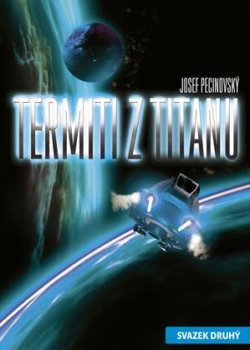 Josef Pecinovský: Termiti z Titanu (2.)