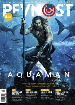 Se zaťatými žábrami a s trojzubcem v ploutvi se na zteč vydává jeden velký rybí fešák, kterému hodně fandíme. Společně s Aquamanem, ale nejen s ním, Pevnost vplouvá do podzimu!!!