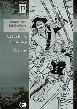 Lucie a Petra Lukačovičovy a další: Cesta Rudé tanečnice, díl první