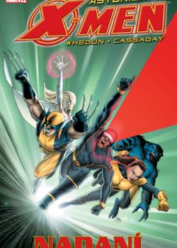 Joss Whedon - Astonishing X-Men: Nadaní