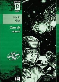 Martin Gilar: Zamrzlý vesmír